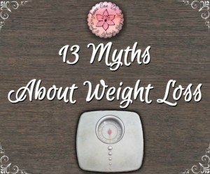 13 Myths About Weight Loss - Anna Can Do It!