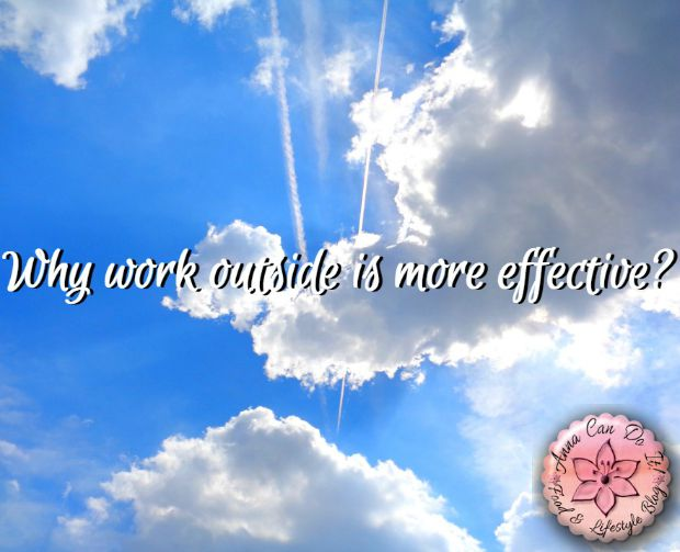 Why work outside is more effective?