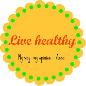 Live healthy - Anna Can Do It!
