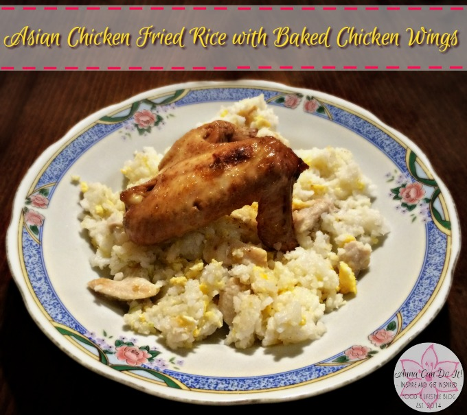 Asian Chicken Fried Rice with Baked Chicken Wings - Anna Can Do It!