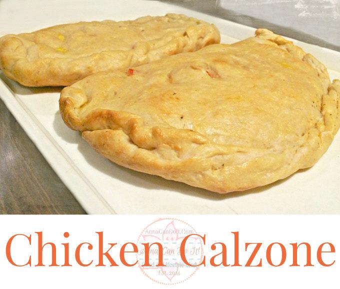 Chicken Calzone - Anna Can Do It!