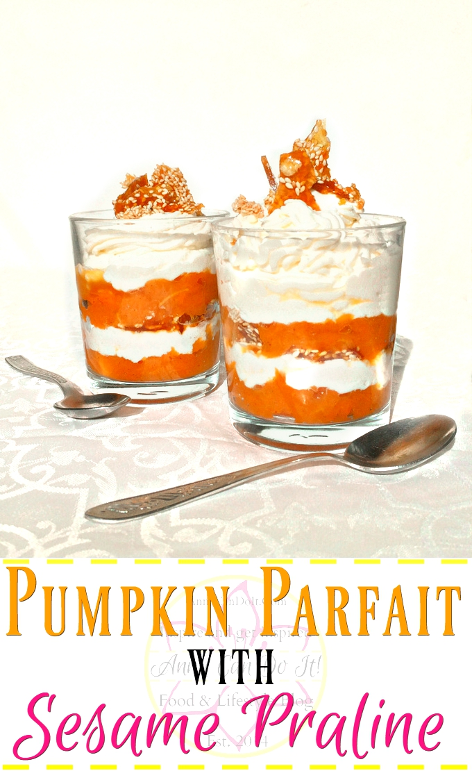 Pumpkin Parfait With Sesame Praline- Anna Can Do It!