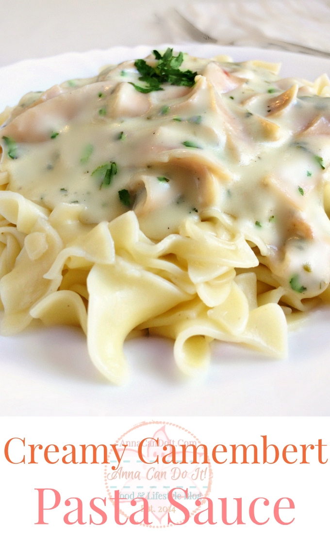 Creamy Camembert Pasta Sauce - Anna Can Do It!