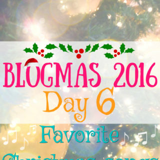 Blogmas 2016 Day 6 – Favorite Christmas Songs