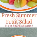Fresh Summer Fruit Salad - Melon Grape Nectarine - Anna Can Do It!