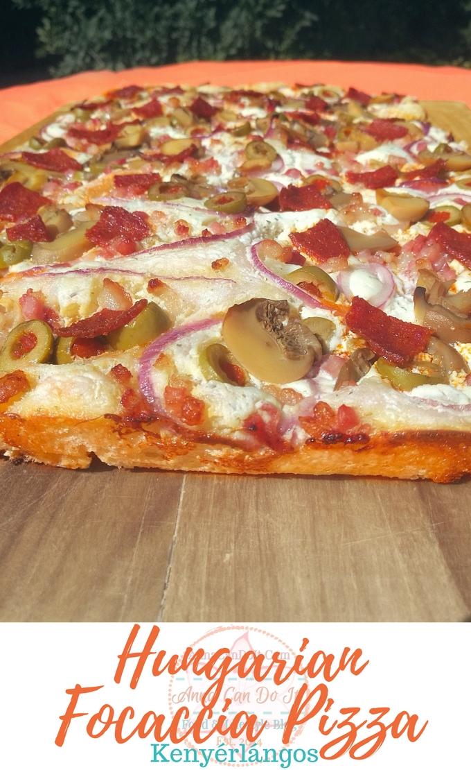 Hungarian Focaccia Pizza - Kenyérlángos - Anna Can Do It!