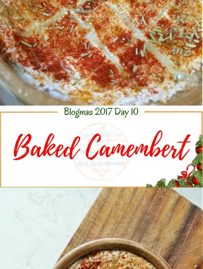 Baked Camembert- Blogmas 2017 Day 10 - Anna Can Do It!