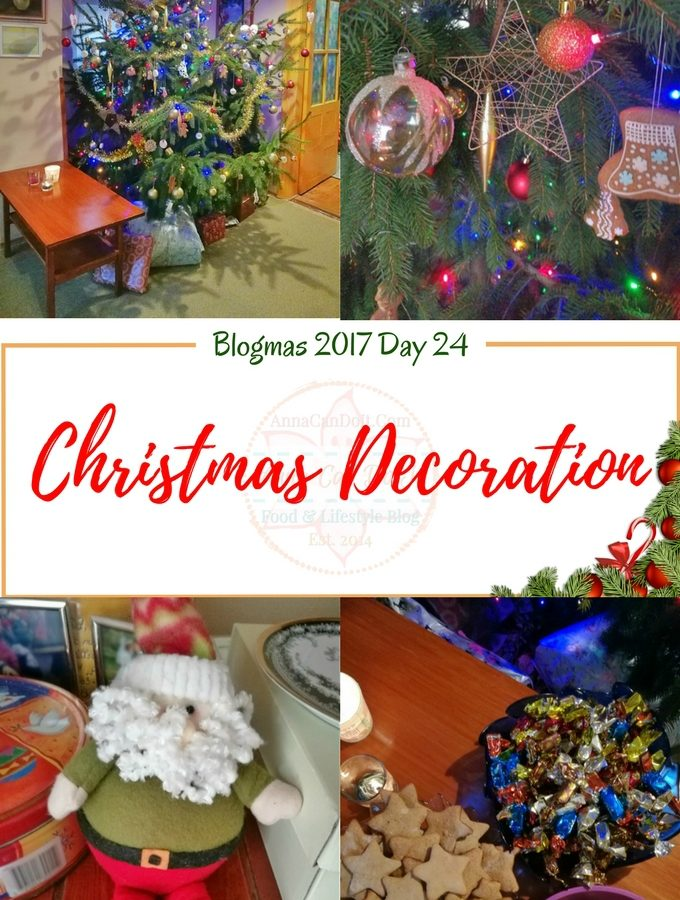 Our Christmas Decoration - Blogmas 2017 Day 24 - Anna Can Do It!