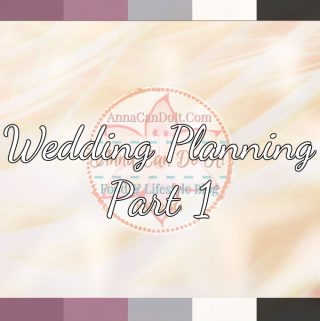 Wedding Planning – Part 1