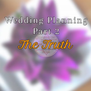 Wedding Planning – Part 2 – The Truth