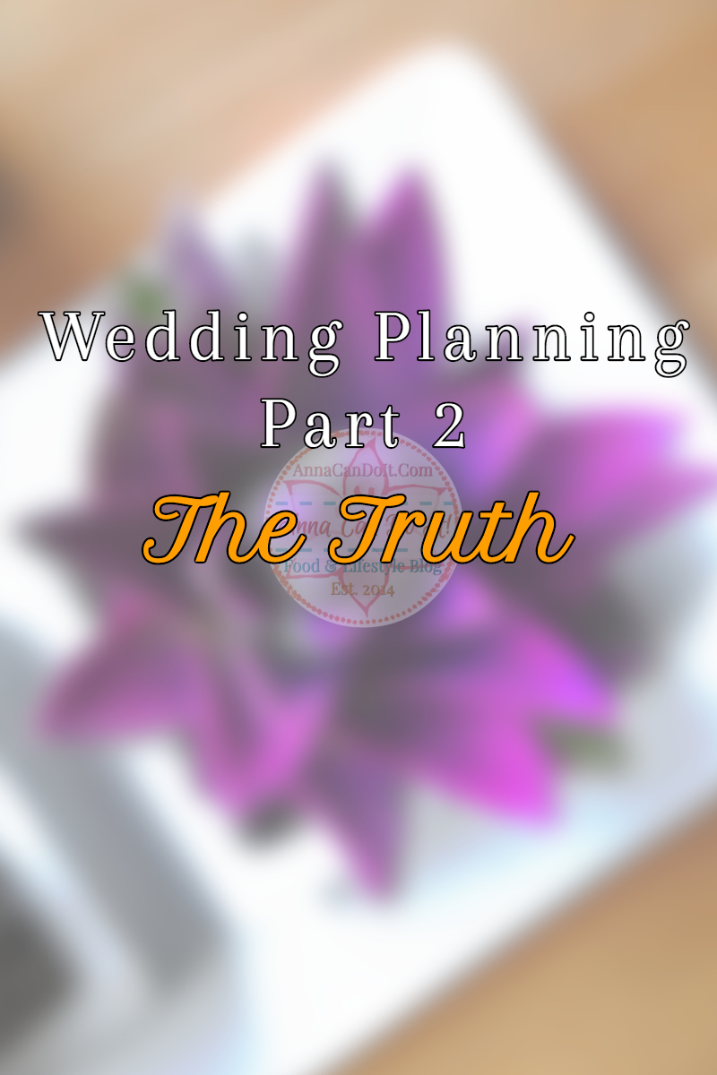 Wedding Planning – Part 2 - The Truth - Anna Can Do It!