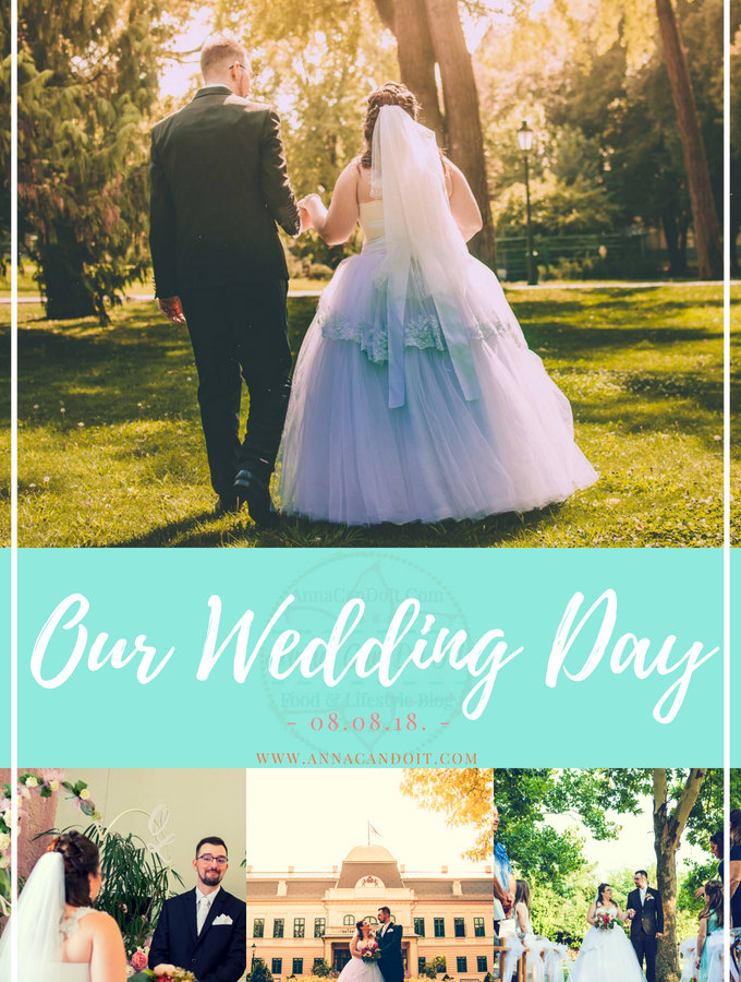 Our Wedding Day – 08-08-18