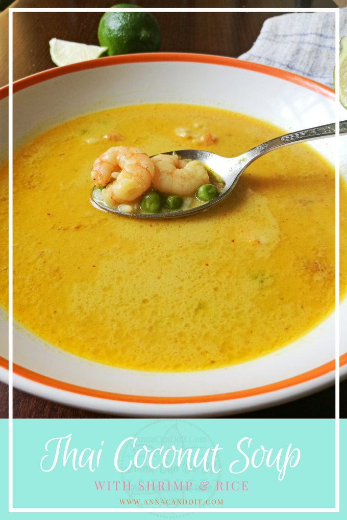 Thai Coconut Soup with Shrimp & Rice - Anna Can Do It!