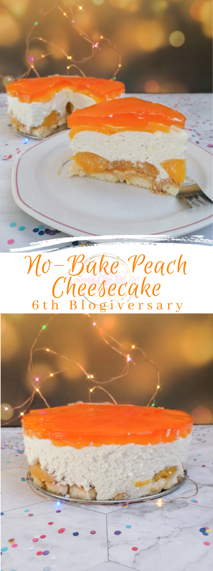 No-Bake Peach Cheesecake - 6th Blogiversary - Anna Can Do It!