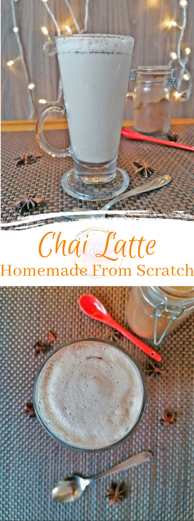 Chai Latte - Homemade From Scratch - Anna Can Do It!
